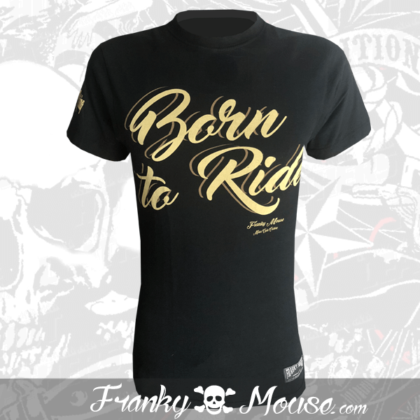 T-Shirt Franky Mouse Born To Ride Addict